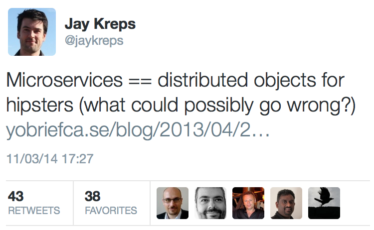 Jay Kreps - Microservice == distributed objects for hipsters (what could possibly go wrong?)