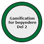 Gamification for begyndere Del 2 badge